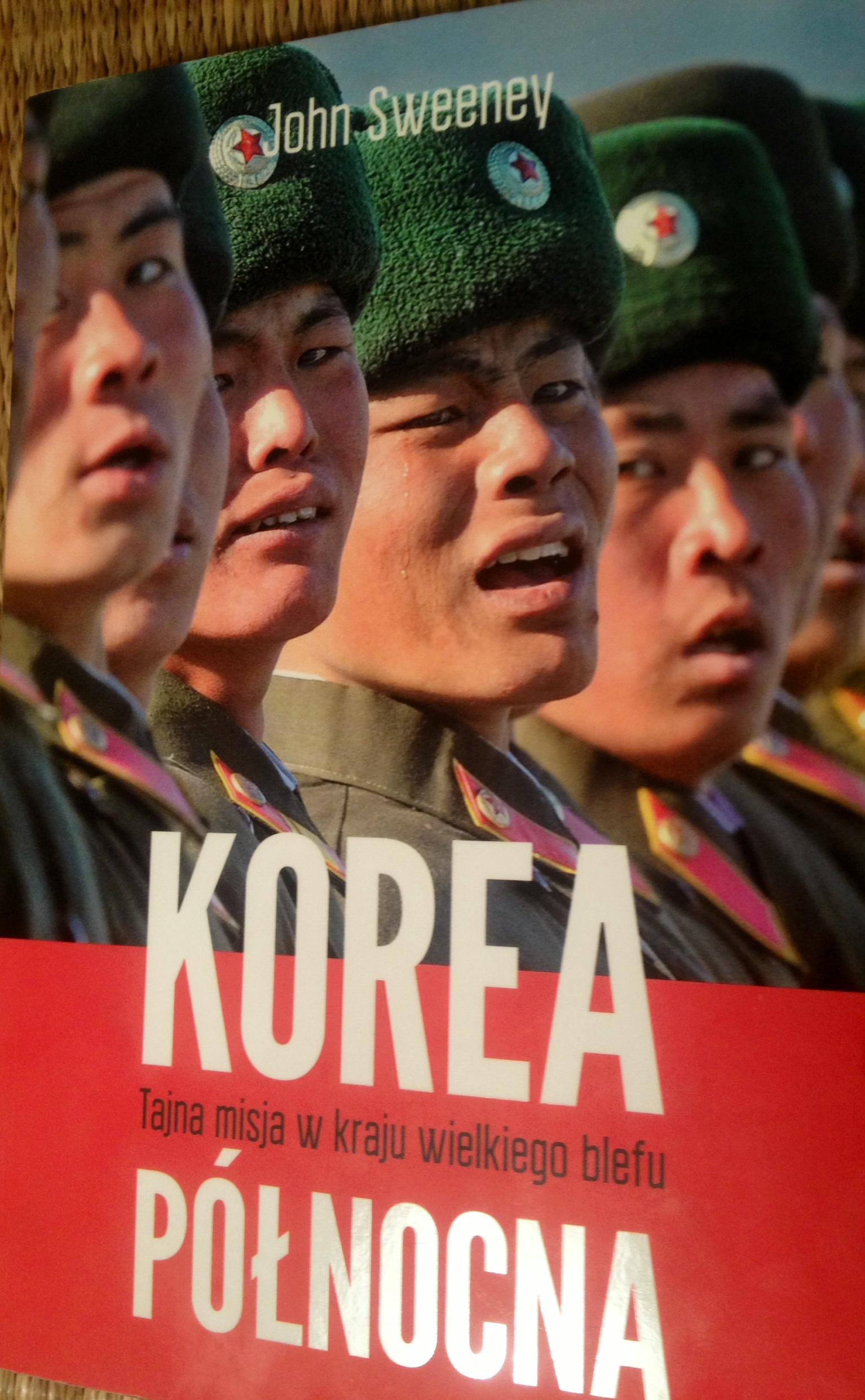 Korea Północna, Tajna misja w kraju wielkiego blefu, książka o Korei Północnej