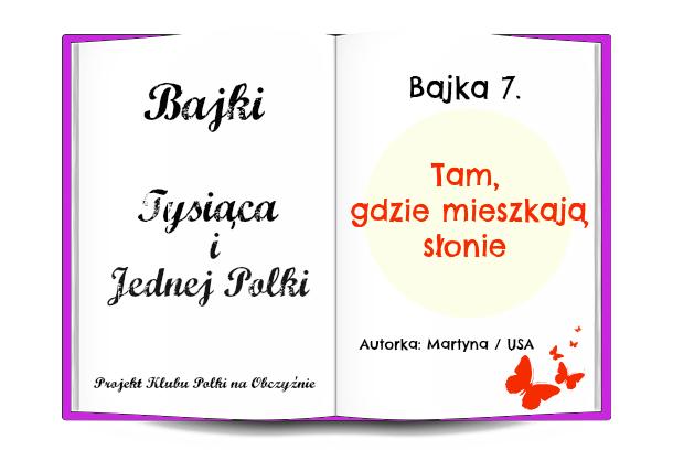 bajka 7, Klub Polek na Obczyźnie, Bajki 1001 Polki, Martyna Skura