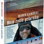 """Nietypowa książka podróżnicza """"Moje życie polarnika"""" Marka Kamińskiego – recenzja."""